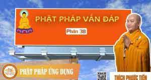 Phật Pháp vấn đáp kỳ 38