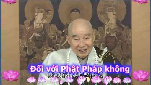 Đối với Phật Pháp không thể chấp trước