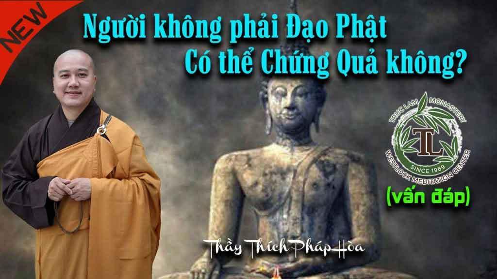 Người không phải Đạo Phật có thể chứng quả không
