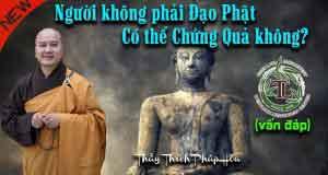 Người không phải Đạo Phật có thể chứng quả không?